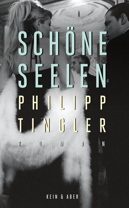 Schöne Seelen als Buch von Philipp Tingler
