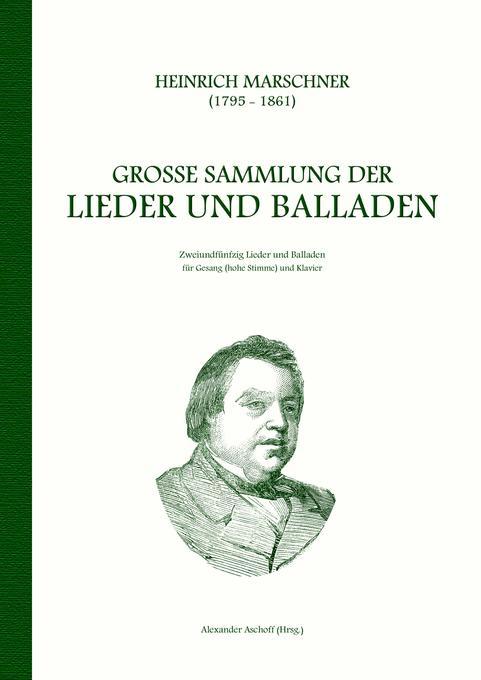 Heinrich Marschner - Große Sammlung der Lieder und Balladen (hoch) als Buch