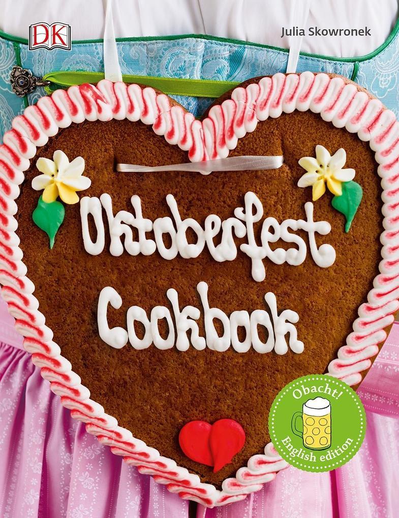 Oktoberfest Cookbook als Buch von Julia Skowronek