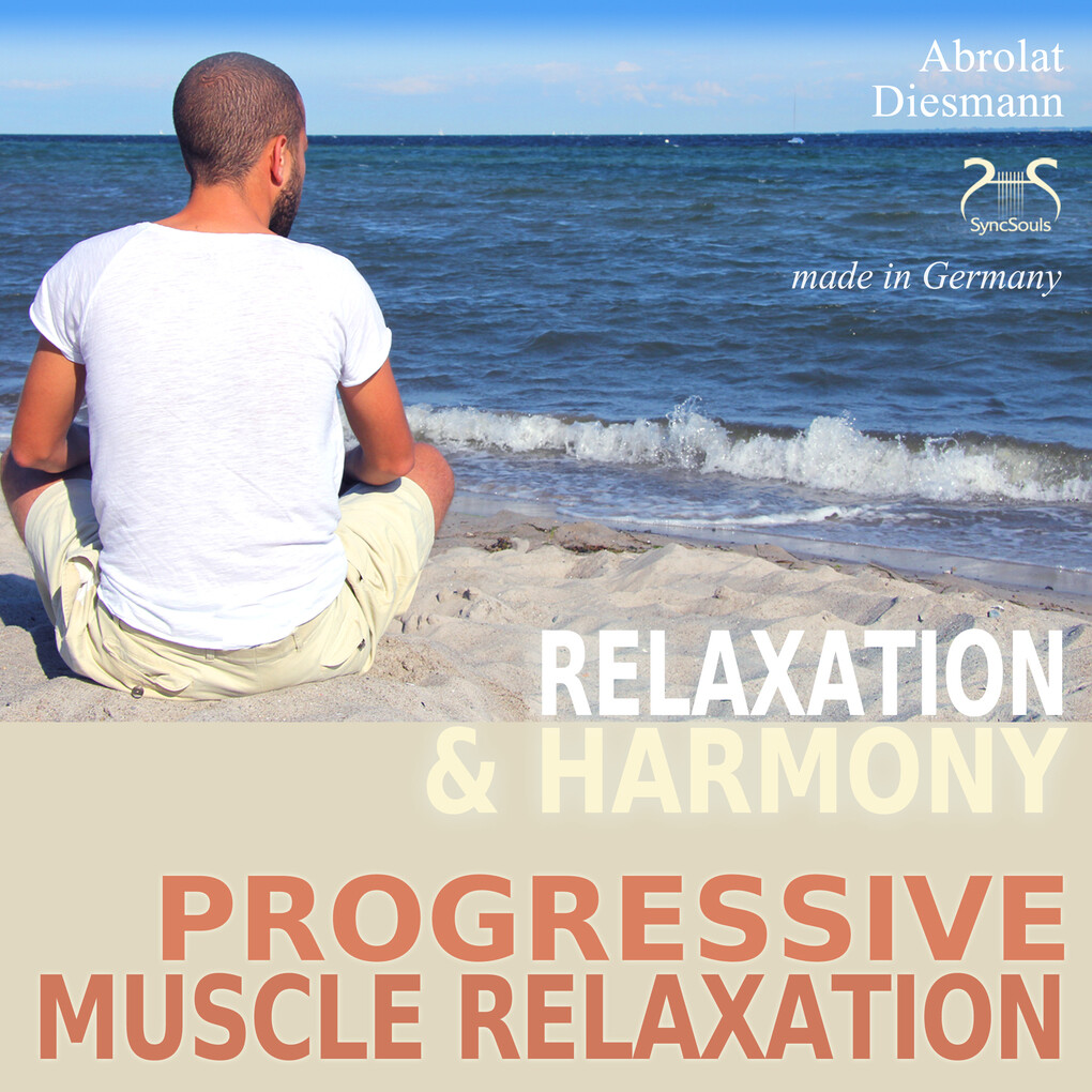 Progressive Muscle Relaxation - Dr. Edmond Jacobson - Relaxation and Harmony - PMR als Hörbuch Download