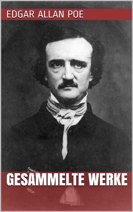 Edgar Allan Poe - Gesammelte Werke als eBook