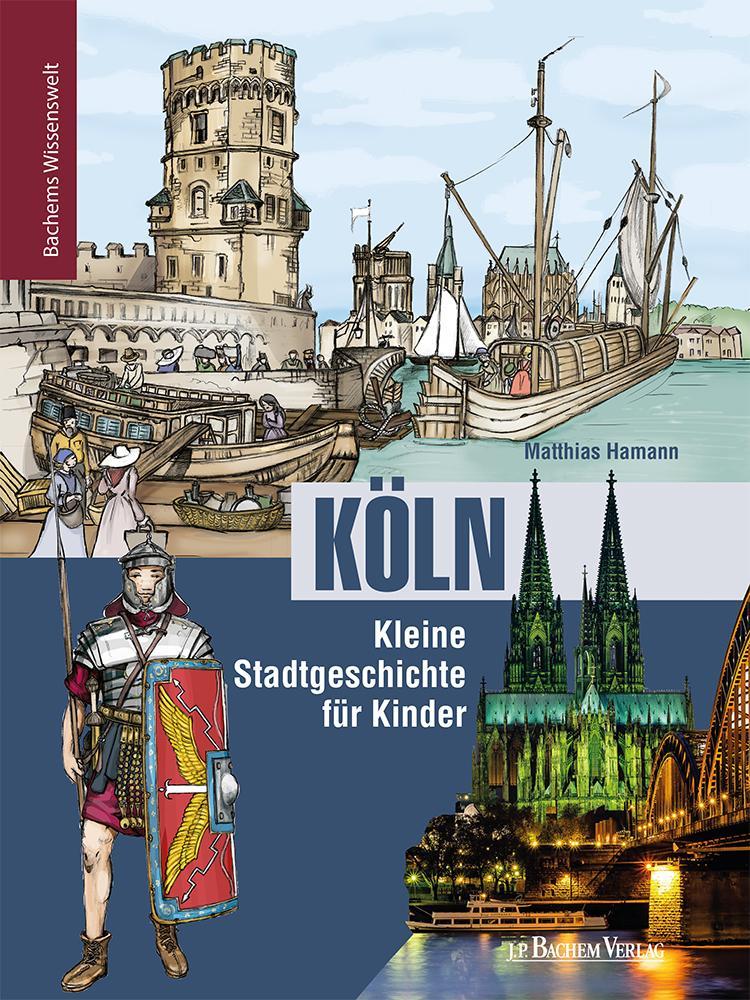 Köln - Kleine Stadtgeschichte für Kinder als eBook