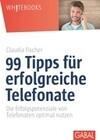 99 Tipps für erfolgreiche Telefonate