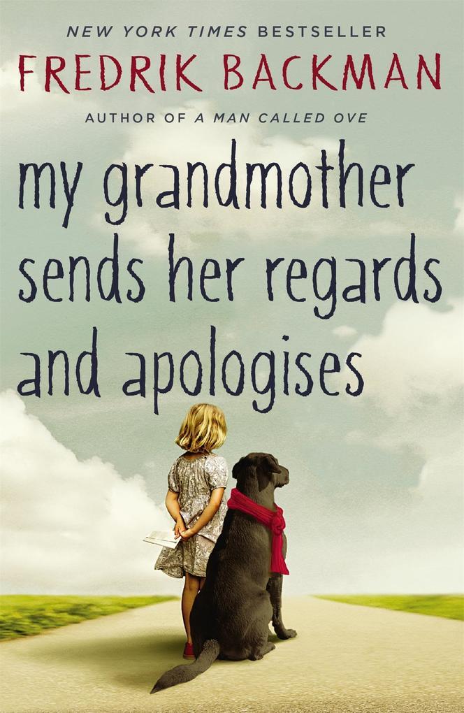 My Grandmother Sends Her Regards and Apologises als eBook von Fredrik Backman