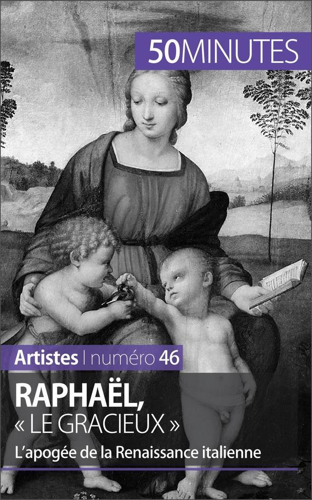 Raphaël, « le gracieux » als eBook von Céline M...