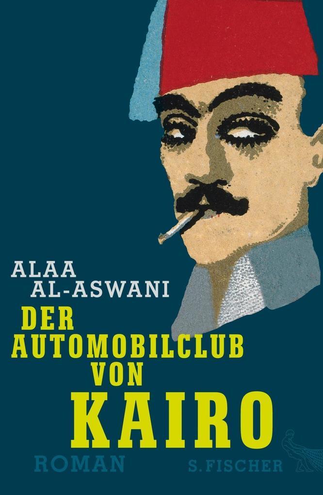 Der Automobilclub von Kairo als Buch von Alaa Al-Aswani