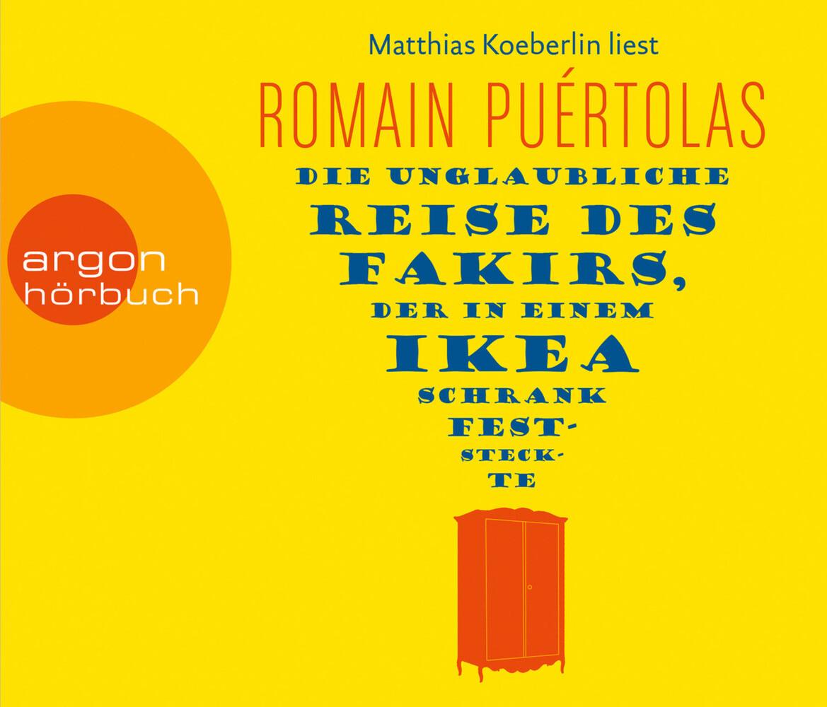Die unglaubliche Reise des Fakirs, der in einem Ikea-Schrank feststeckte (Hörbestseller) als Hörbuch