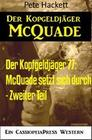 Der Kopfgeldjäger 77: McQuade setzt sich durch - Zweiter Teil