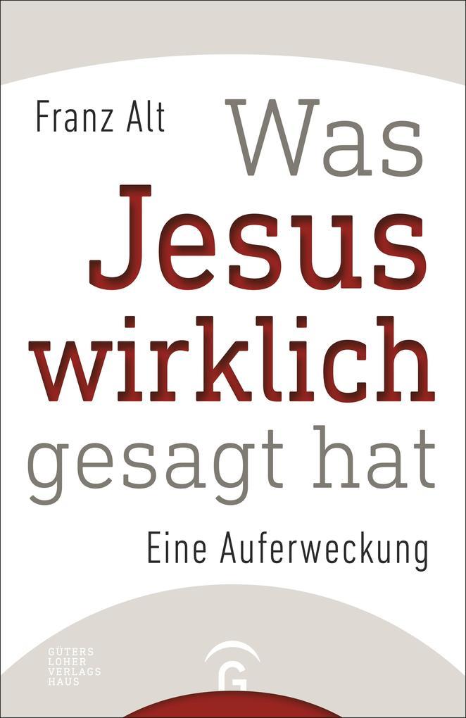 Was Jesus wirklich gesagt hat als Buch
