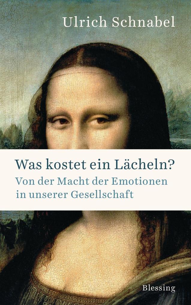 Was kostet ein Lächeln? als Buch von Ulrich Schnabel
