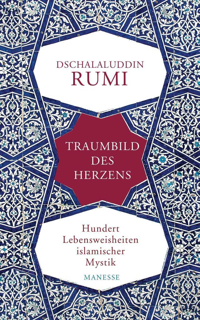 Traumbild des Herzens als Buch von Dschalaluddin Rumi, Johann Chr. Bürgel