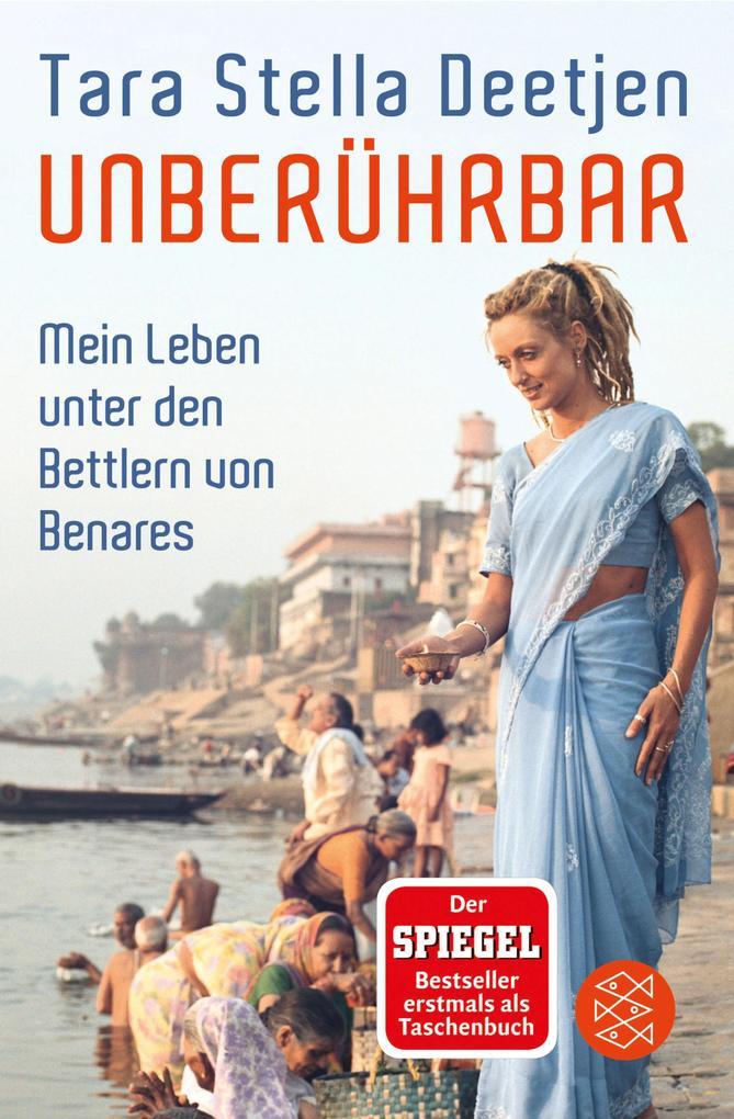 Unberührbar - Mein Leben unter den Bettlern von Benares als eBook