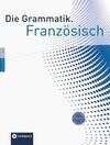 Die Grammatik. Französisch (Niveau A1 - C1)