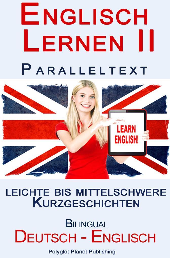 Englisch Lernen II - Paralleltext - Leichte bis Mittelschwere Kurzgeschichten (Englisch - Deutsch) als eBook