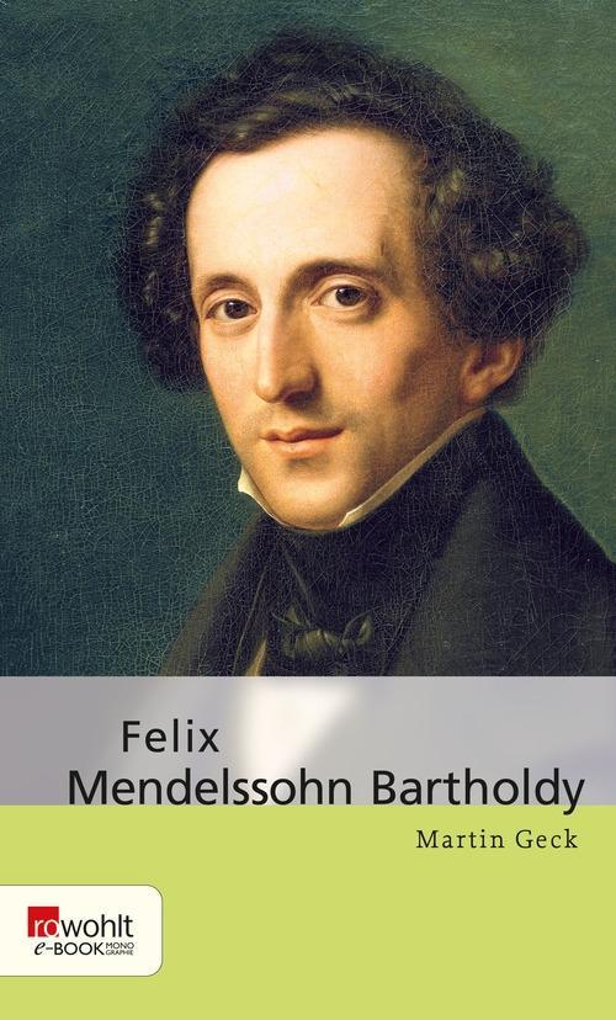 Felix Mendelssohn Bartholdy als eBook