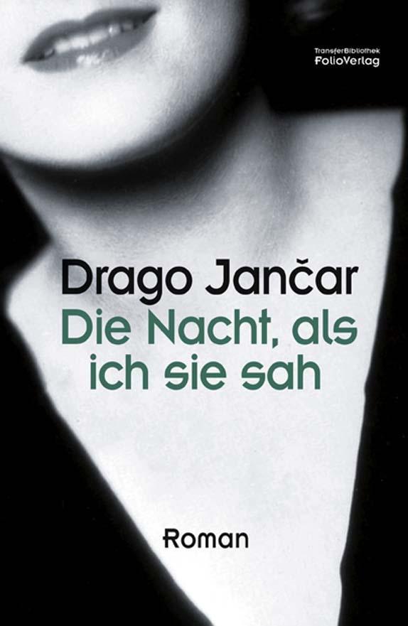 Die Nacht, als ich sie sah als Buch von Drago Jancar