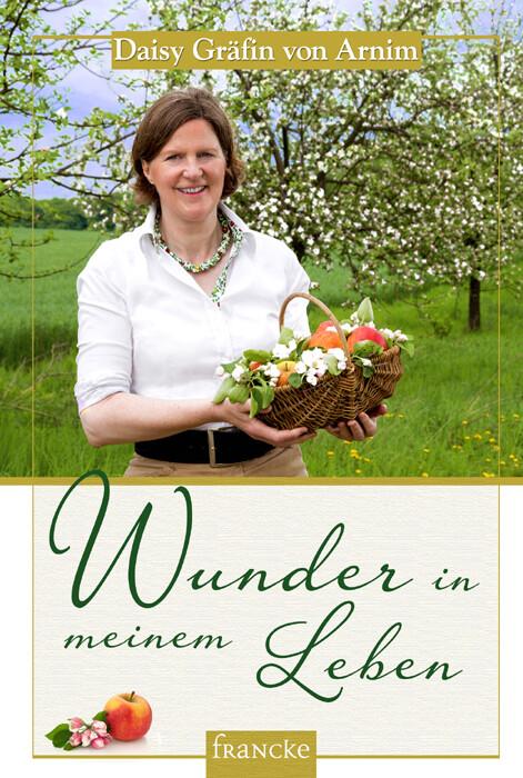 Wunder in meinem Leben als Buch von Daisy Gräfin von Arnim