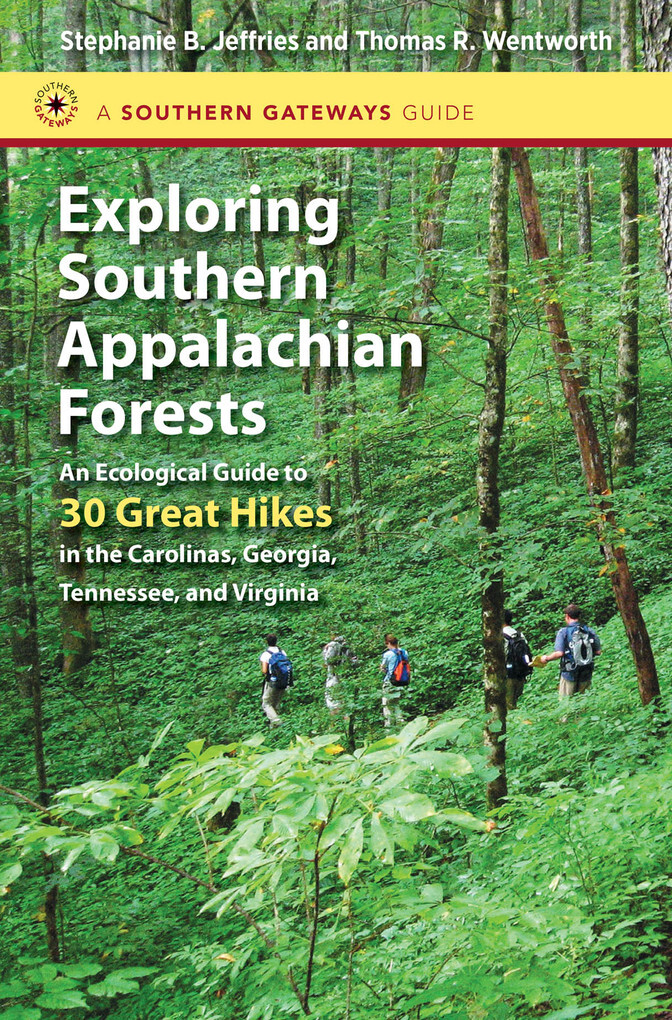 Exploring Southern Appalachian Forests als eBook von Stephanie B. Jeffries, Thomas R. Wentworth