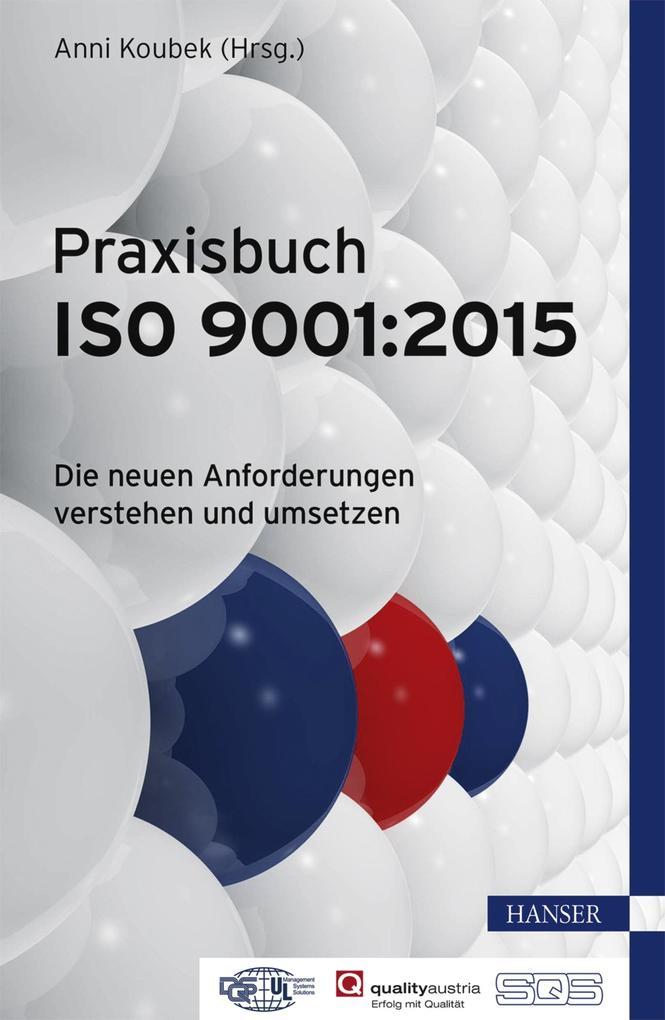 Praxisbuch ISO 9001:2015 als Buch von Anni Koubek