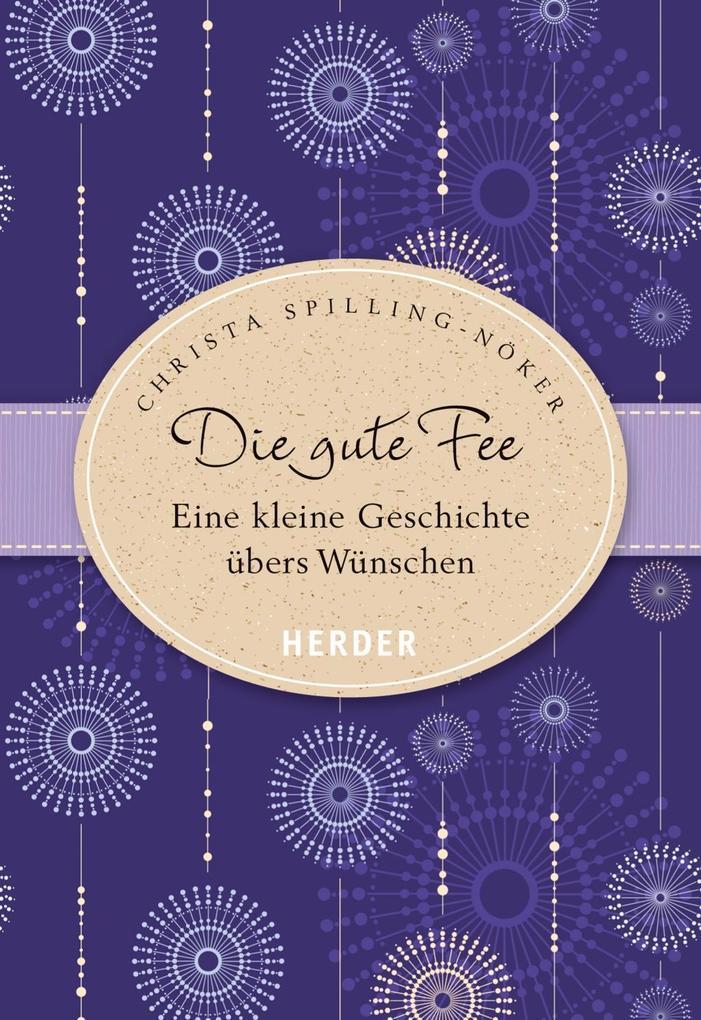 Die gute Fee als Buch von Christa Spilling-Nöker