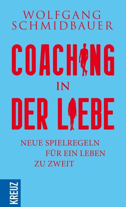 Coaching in der Liebe als Buch von Wolfgang Schmidbauer