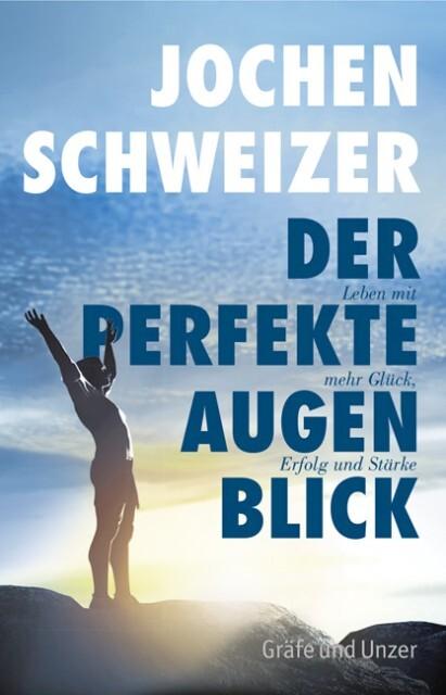 Der perfekte Augenblick als Buch von Jochen Schweizer