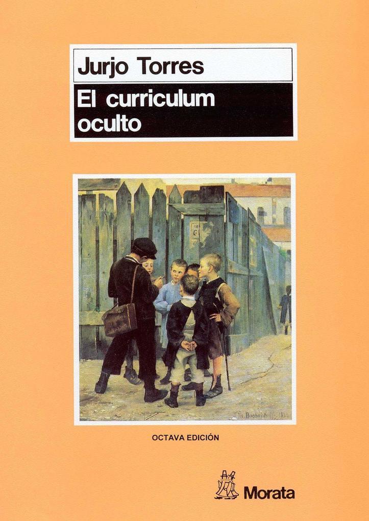 El currículum oculto als eBook von Jurjo Torres Santomé - Ediciones Morata