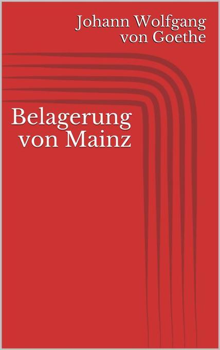 Belagerung von Mainz als eBook von Johann Wolfg...
