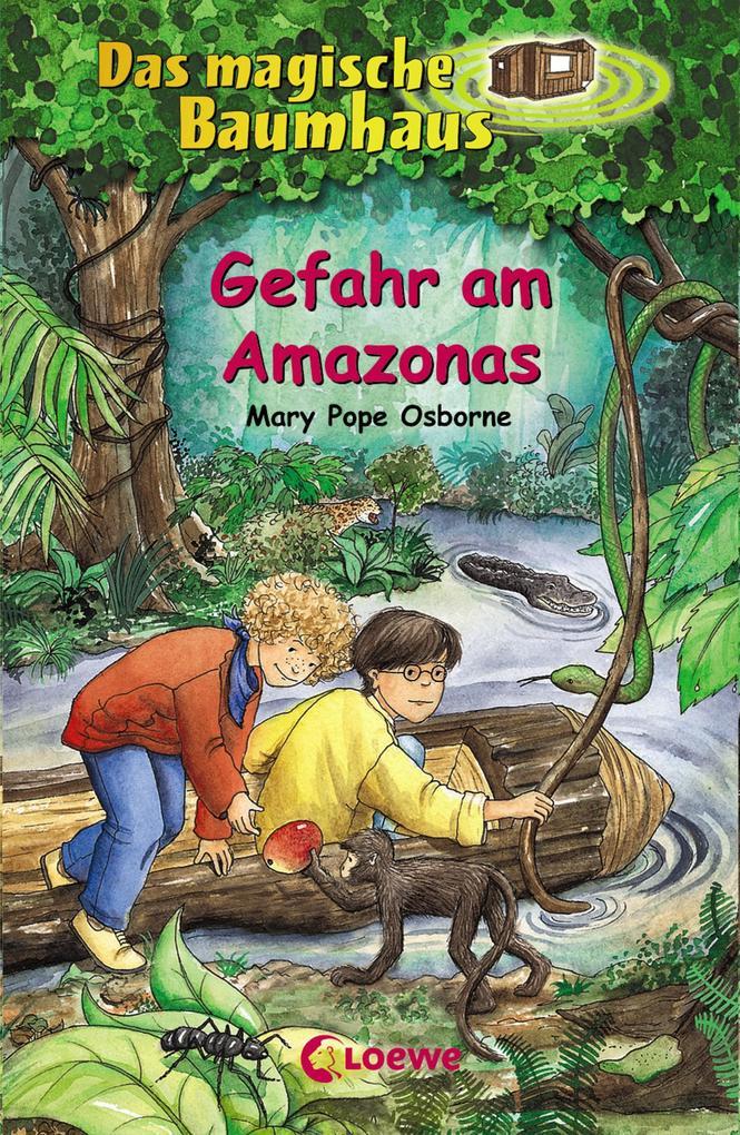 Das magische Baumhaus 6 - Gefahr am Amazonas als eBook