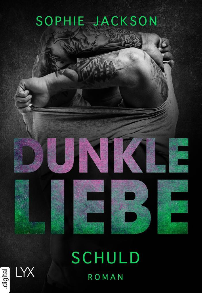 Dunkle Liebe - Schuld als eBook epub
