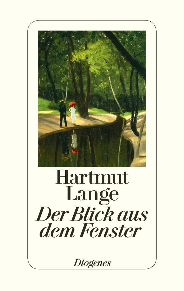 Der Blick aus dem Fenster als Buch von Hartmut Lange