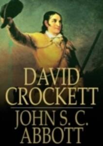 David Crockett als eBook von John S.C. Abbott