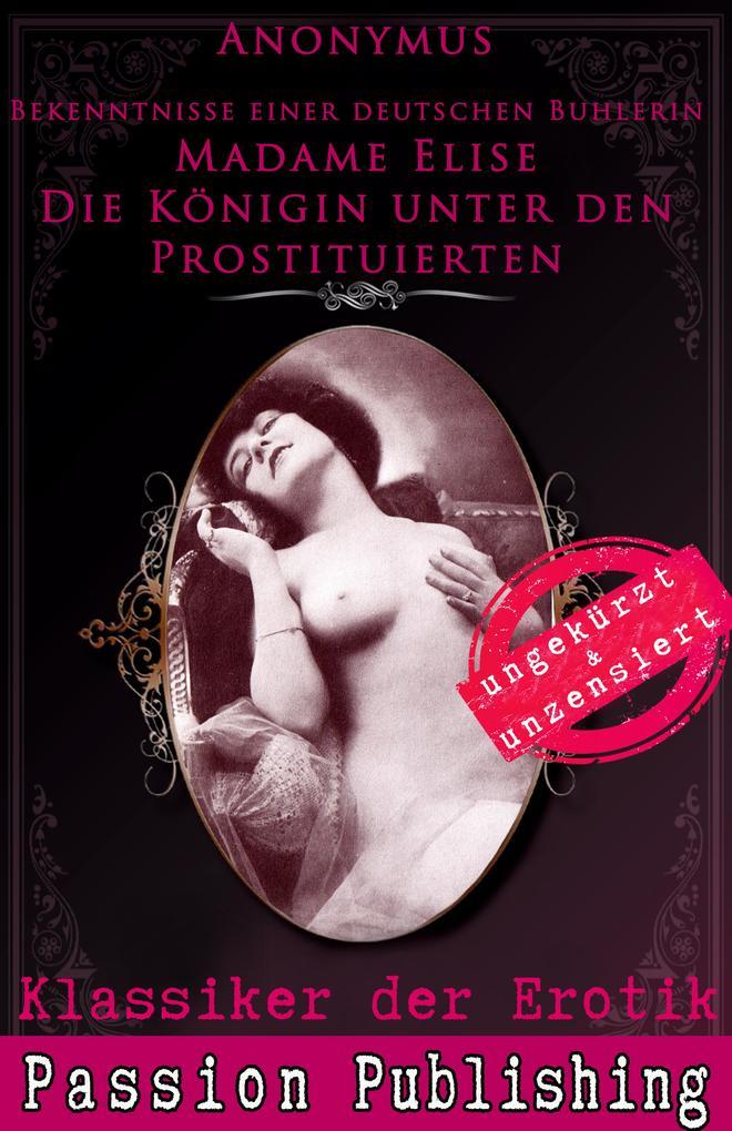 Klassiker der Erotik Nr. 72: Madame Elise Die Königin unter den Prostituierten als eBook epub