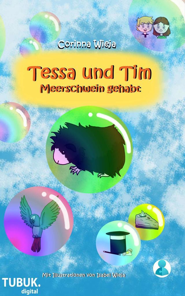 Tessa und Tim: Meerschwein gehabt als eBook