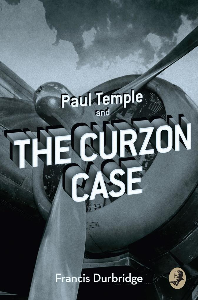 Paul Temple and the Curzon Case (A Paul Temple Mystery) als eBook epub