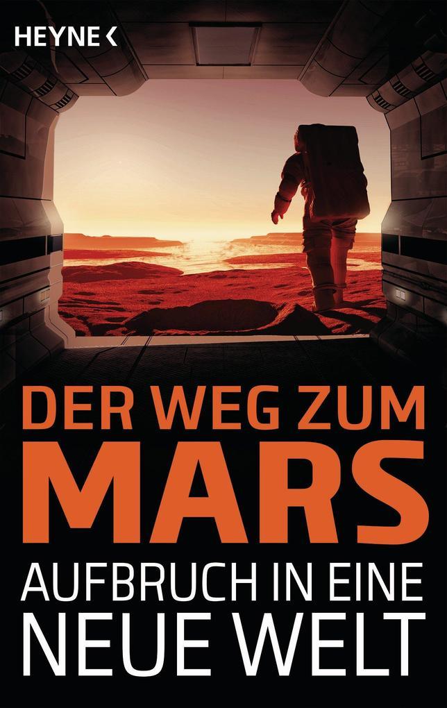 Der Weg zum Mars - Aufbruch in eine neue Welt als eBook