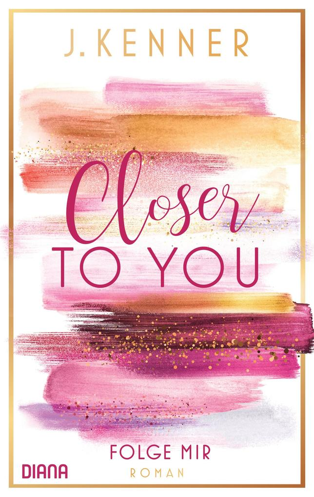 Closer to you (1): Folge mir als eBook