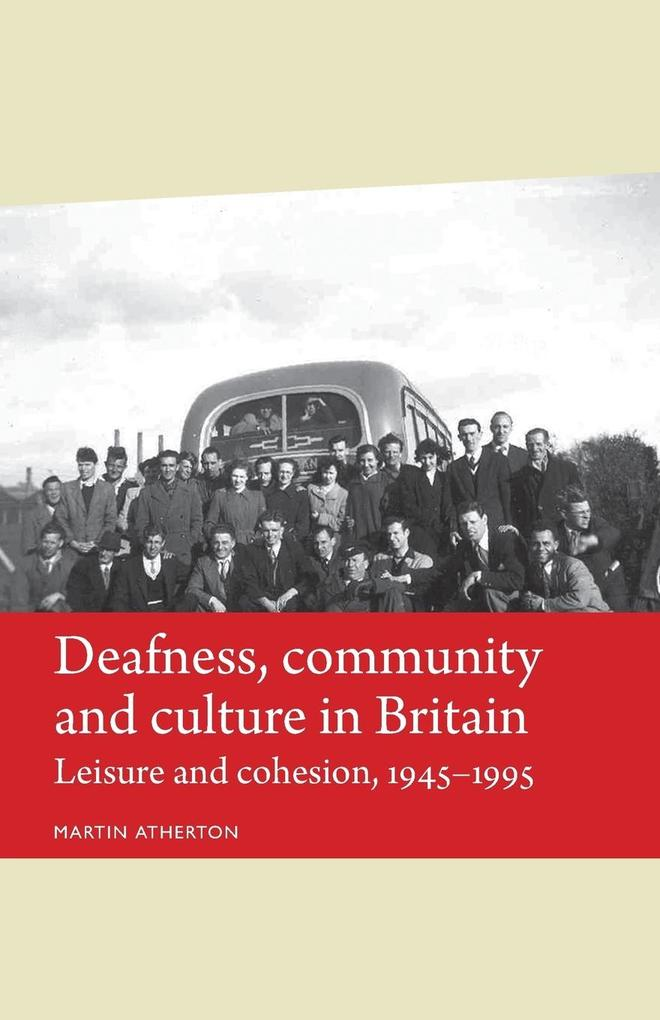 Deafness, Community and Culture in Britain als ...