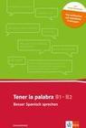Tener la palabra: Besser Spanisch sprechen