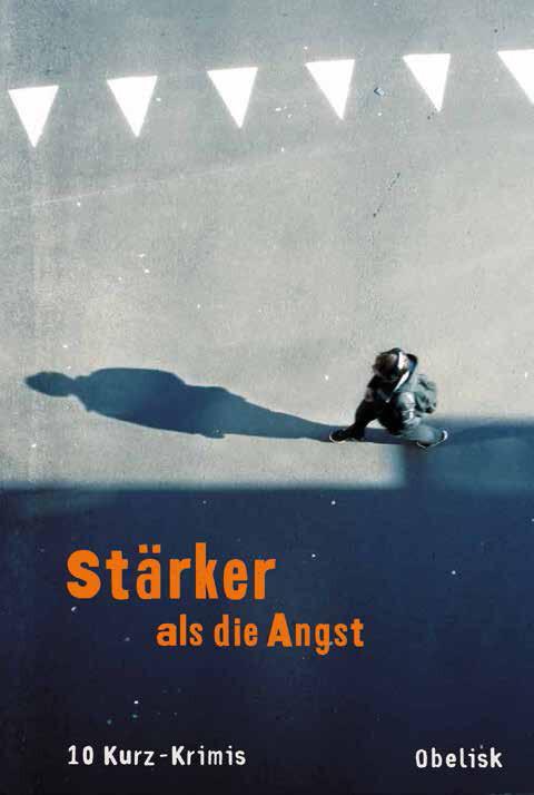 Stärker als die Angst als Buch von Christian David, Marlene Faro, Petra Hartlieb, Beate Maxian, Günter Neuwirth