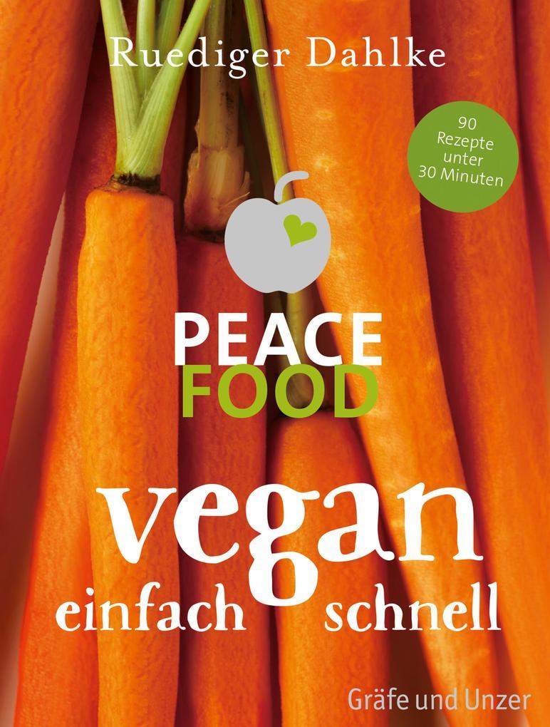 Peace Food - Vegan einfach schnell als eBook