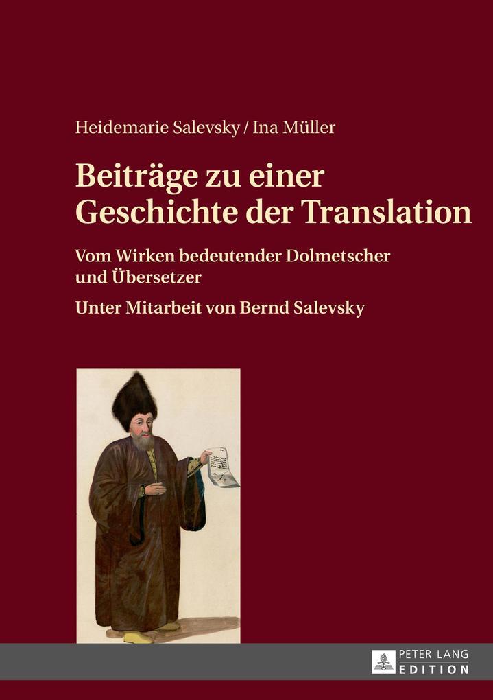 Beiträge zu einer Geschichte der Translation als Buch (gebunden)
