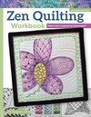 Zen Quilting Workbook, Rev Edn