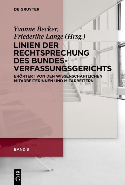 Linien der Rechtsprechung des Bundesverfassungsgerichts - erörtert von den wissenschaftlichen Mitarbeiterinnen und Mitarbeitern. Band 3 als eBook
