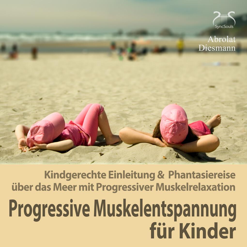 Progressive Muskelentspannung für Kinder als Hörbuch Download