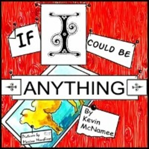 If I Could be Anything als eBook von Kevin McNamee