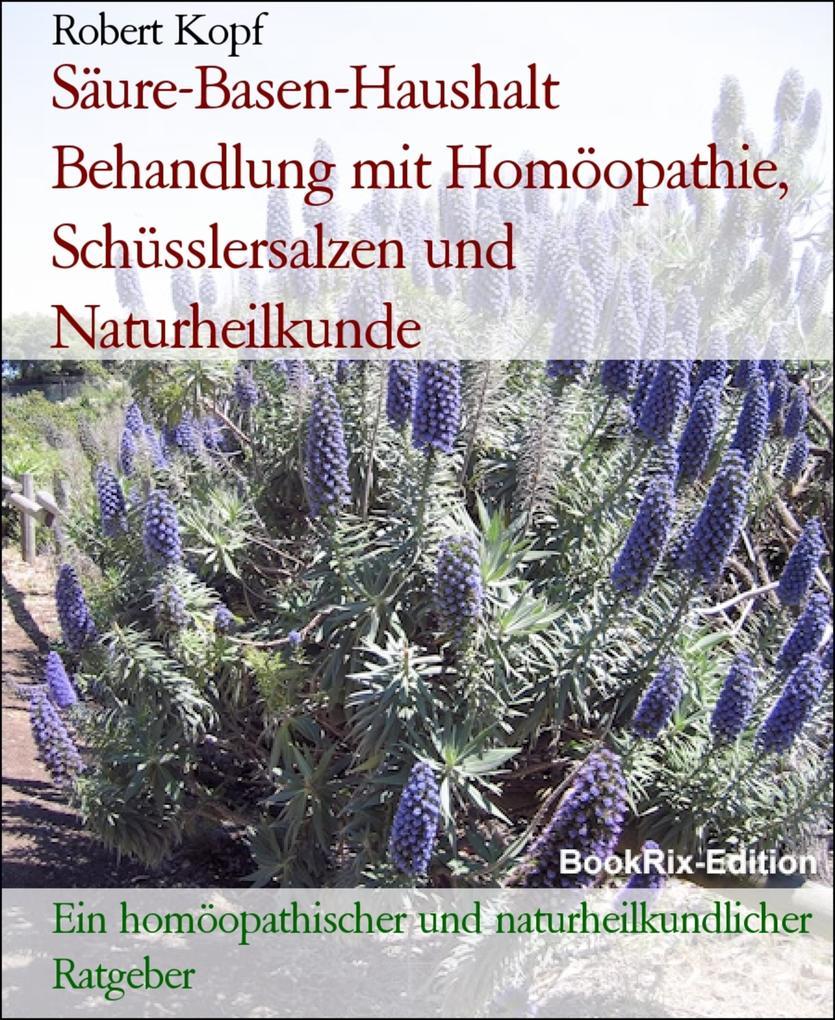 Säure-Basen-Haushalt Behandlung mit Homöopathie, Schüsslersalzen und Naturheilkunde als eBook