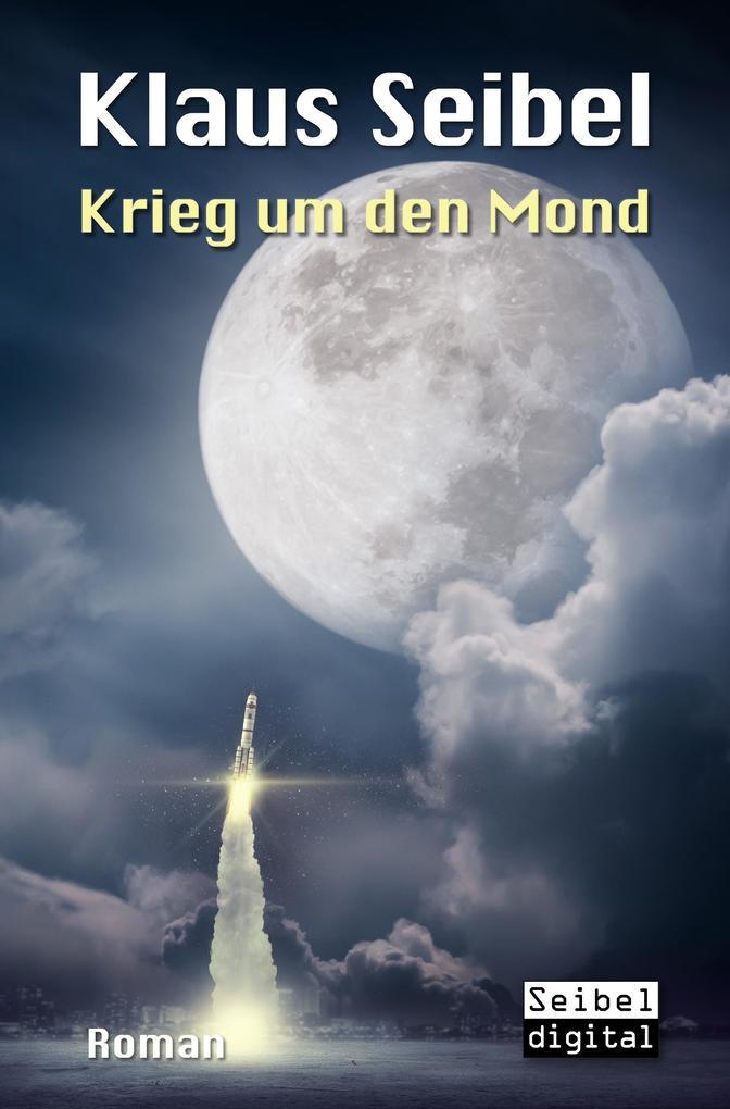 Krieg um den Mond als eBook