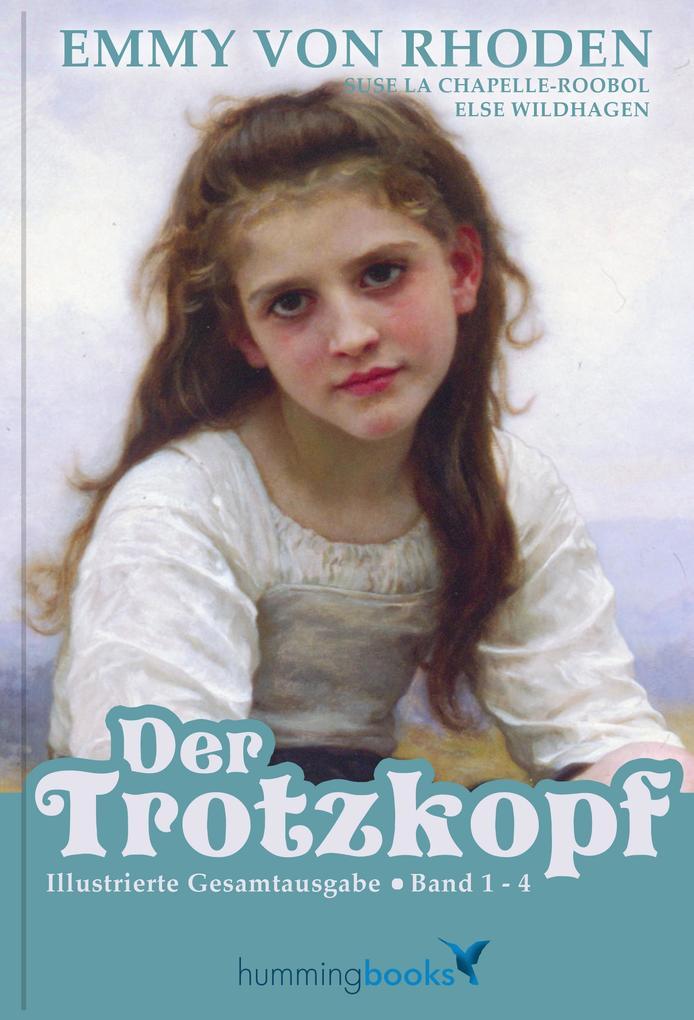 Der Trotzkopf - Die Gesamtausgabe Band 1 bis 4 als eBook