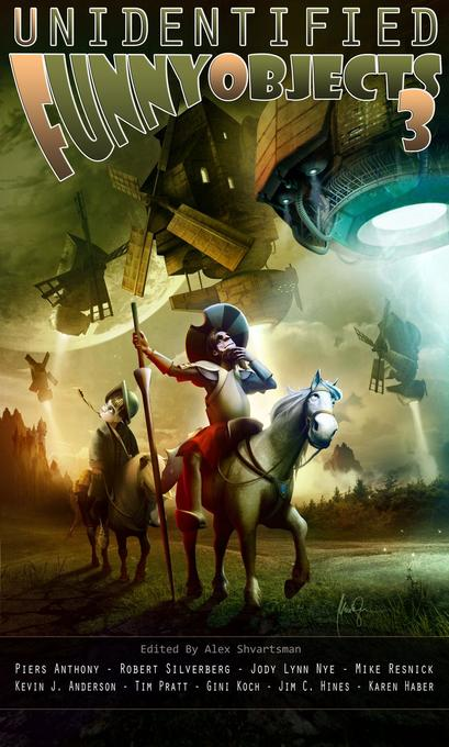 Unidentified Funny Objects 3 als eBook von Piers Anthony, James A. Miller, Jakob Drud, Caroline M. Yoachim, Nathaniel Lee - UFO Publishing